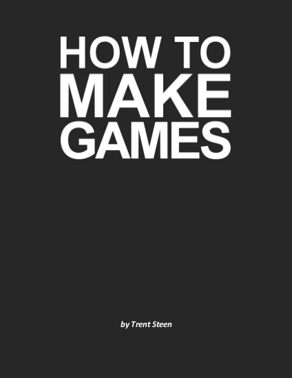 http://secret-tunnel.itch.io/how-to-make-games